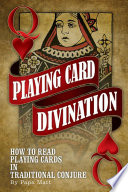 Playing Card Divination  How To Read Playing Cards in Traditional Conjure