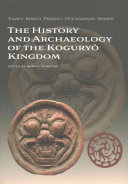 The History and Archaeology of the Koguryo Kingdom