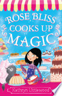 Rose Bliss Cooks up Magic (The Bliss Bakery Trilogy, Book 3) And You Re Ready To Indulge In The