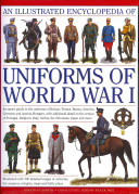 An Illustrated Encyclopedia Of Uniforms Of World War I