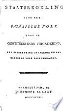 Staatsregeling voor het Bataafsche volk  door de Constitueerende Vergadering ter goedkeuring of afkeuring aan hetzelve volk voorgedragen