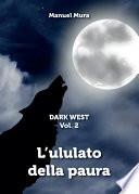 Dark West Vol  2   L ululato della paura