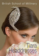 The British School of Millinery Tiara Headdresses
