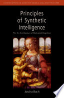 Principles Of Synthetic Intelligence Psi An Architecture Of Motivated Cognition