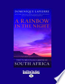 A Rainbow in the Night  The Tumultuous Birth of South Africa