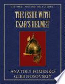The Issue With Czar S Helmet