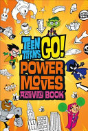 Teen Titans Go Power Moves Activity Book