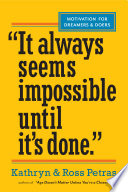 It Always Seems Impossible Until It s Done