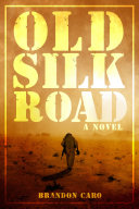Old Silk Road A Young Combat Medic In Afghanistan