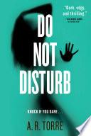 Do Not Disturb by A. R. Torre