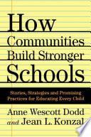 How Communities Build Stronger Schools Anne Wescott Dodd And Jean L Konzal
