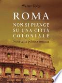 Roma  non si piange su una citt   coloniale  Note sulla politica romana