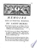 Mémoire sur le nouvel Hospice de Saint-Merri, dans lequel on prouve que cet hospice est de la plus grande utilité pour les pauvres, & ne peut nullement nuire à la salubrité de l'air