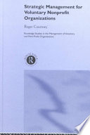 Strategic Management For Voluntary Nonprofit Organizations : of people's lives. the management of such organizations...