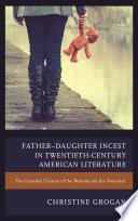 Father   Daughter Incest in Twentieth Century American Literature