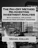 The Pay Off Method Re Inventing Investment Analysis