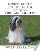 Medical Genetic Behavioral Risk Factors Of Tibetan Terriers
