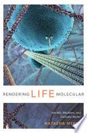 Rendering Life Molecular