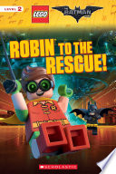 Robin to the Rescue   The LEGO Batman Movie  Reader