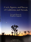 Cacti  Agaves  and Yuccas of California and Nevada