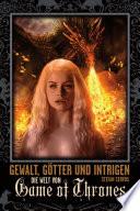 Gewalt  G  tter und Intrigen   Die Welt von Game of Thrones