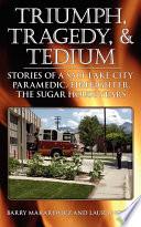 Triumph Tragedy And Tedium