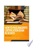 How to pass Magento Certification Exam in 30 days   Magento Developer Ebook