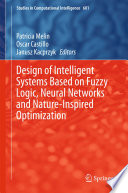 Design of Intelligent Systems Based on Fuzzy Logic  Neural Networks and Nature Inspired Optimization