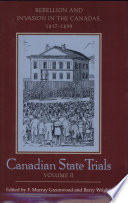 Canadian State Trials  Rebellion and invasion in the Canadas  1837 1839