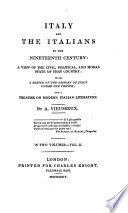 Italy And The Italians In The Nineteenth Century     With A Sketch Of The History Of Italy Under The French  And A Treatise On Modern Italian Literature