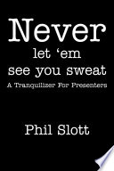Never Let 'Em See You Sweat