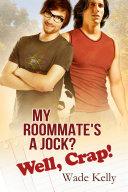 My Roommate s a Jock  Well  Crap