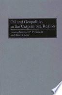 Oil and Geopolitics in the Caspian Sea Region