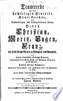 Trauerrede auf den hochseligen Hintritt Seiner Excellenz ... Herrn Christian, Moritz, Eugen, Franz, des H. R. Reichs Grafen zu Königseck, und Rotenfels ...