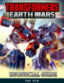 download ebook transformers earth wars unofficial guide pdf epub