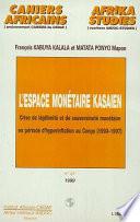 L'ESPACE MONÉTAIRE KASAIEN