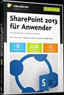 SharePoint 2013 f  r Anwender der praktische Einsatz von Microsofts Team Plattform