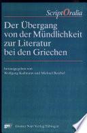 Der Übergang von der Mündlichkeit zur Literatur bei den Griechen