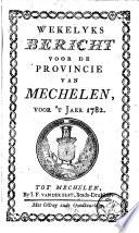 Wekelycks Bericht Voor de Stad en de Provincie Van Mechelen