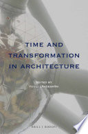 Time and Transformation in Architecture