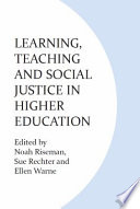 Learning  Teaching and Social Justice in Higher Education