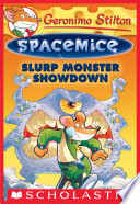 Slurp Monster Showdown  Geronimo Stilton Spacemice  9