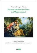 Storia del cavaliere des Grieux e di Manon Lescaut. L'una e l'altra Manon, il celebre romanzo e la sua misteriosa prosecuzione