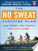 The No Sweat Exercise Plan  A Harvard Medical School Book