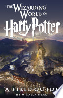 The Wizarding World of Harry Potter  A Field Guide