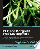 PHP and MongoDB Web Development Beginner  s Guide