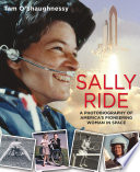 Sally Ride  A Photobiography of America s Pioneering Woman in Space