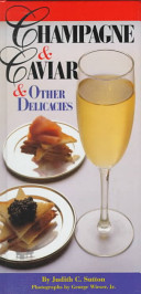 Champagne and Caviar and Other Delicacies