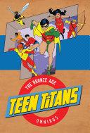 Teen Titans  the Bronze Age Omnibus