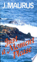 Just A Moment Please Book PDF